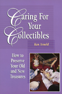 Image for CARING FOR YOUR COLLECTIBLES