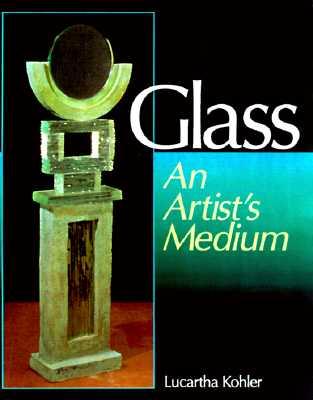 Image for GLASS: An Artist's Medium
