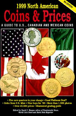 Image for 1999 North American Coins & Prices: A Guide to U.S., Canadian and Mexican Coins (NORTH AMERICAN COINS AND PRICES)