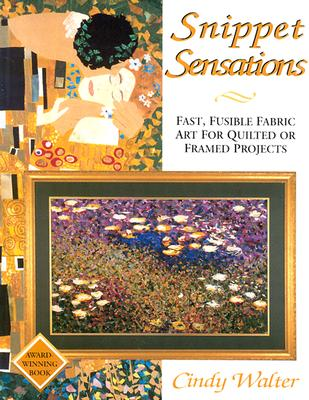 Image for Snippet Sensations: Fast, Fusible Fabric Art for Quilted or Framed Projects