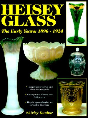 Image for Heisey Glass : The Early Years: 1896-1924