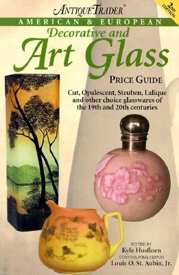 Image for Antique Trader's American & European Decorative & Art Glass Price Guide