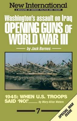 Image for New International no. 7: Opening Guns of World War III: Washington's Assault on Iraq