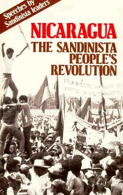Image for Nicaragua: The Sandinista People's Revolution:  Speeches By Sandinista Leaders