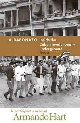 Image for Aldabonazo: Inside the Cuban Revolutionary Underground, 1952-58 Participant's Account