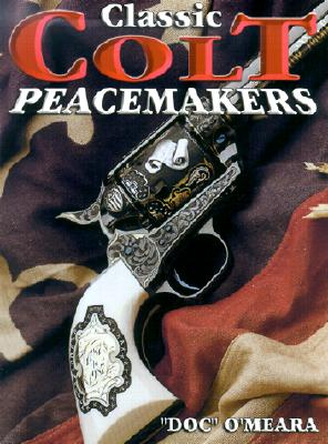 Classic Colt Peacemakers, O'Meara, Doc