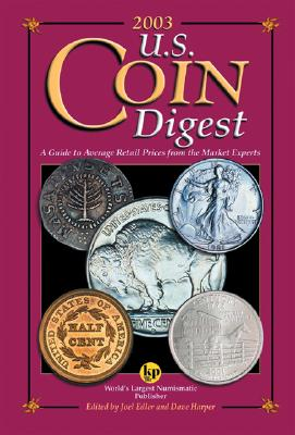 Image for 2003 U.S. Coin Digest: A Guide to Average Retail Prices from the Market Experts (Us Coin Digest, 2003)