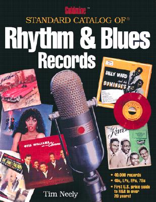 Image for Goldmine Standard Catalog of Rhythm & Blues Records (Goldmine Price Guide to Collectible Record Albums)