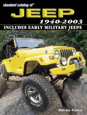 Standard Catalog of Jeep 1940-2003, Patrick R. Foster