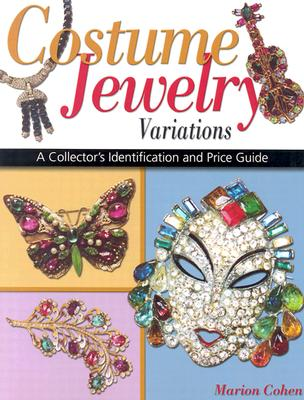 Image for Costume Jewelry Variations: A Collector's Identification and Price Guide