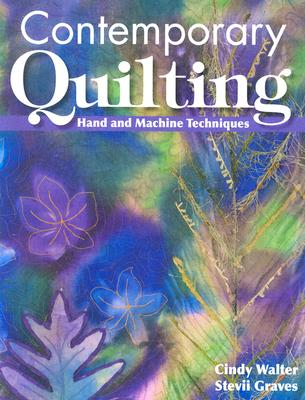 Image for Contemporary Quilting: Exciting Techniques  and Quilts from Award-Winning Quilters