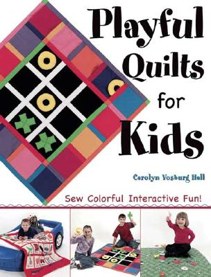 Image for Playful Quilts for Kids: Sew Colorful Interactive Fun!