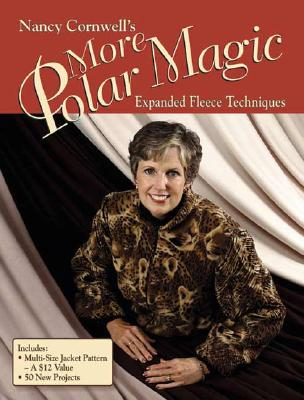 Image for Nancy Cornwell's More Polar Magic: Expanded Fleece Techniques