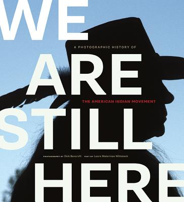 Image for We Are Still Here: A Photographic History of the American Indian Movement
