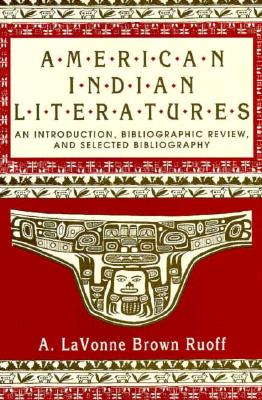 Image for American Indian Literatures: An Introduction, Bibliographic Review and Selected