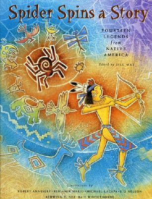 Spider Spins a Story: Fourteen Legends from Native America, Max, Jill
