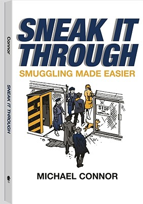 Image for Sneak It Through: Smuggling Made Easier