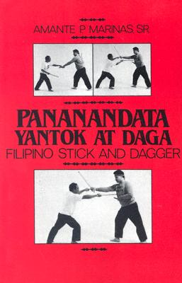 Image for Pananandata Yantok At Daga: Filipino Stick And Dagger