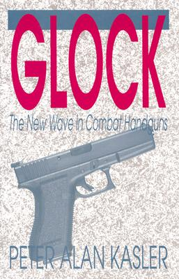 Image for Glock: The New Wave In Combat Handguns