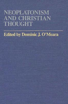 Image for Neoplatonism and Christian Thought (Studies in Neoplatonism: Ancient & Modern)