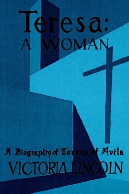 Image for Teresa, a Woman: A Biography of Tersea of Avila