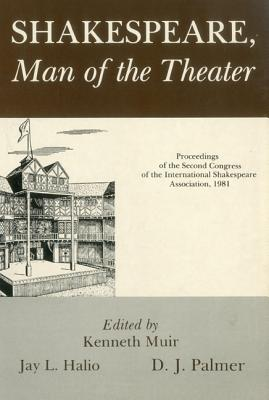 Image for Shakespeare, Man Of Theater: Proceedings of the Second Congress of the International Shakespeare Association, 1981