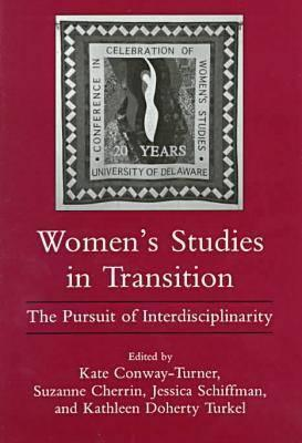 Image for Women's Studies in Transition: The Pursuit of Interdisciplinarity