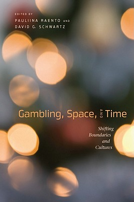 Image for Gambling, Space, and Time: Shifting Boundaries and Cultures (Gambling Studies Series)