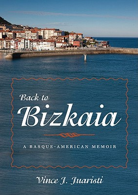 Image for Back to Bizkaia: A Basque-American Memoir (The Basque Series)