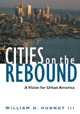 Image for Cities On The Rebound: A Vision For Urban America