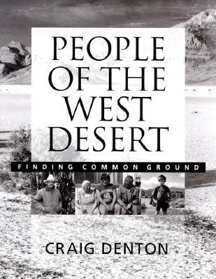 People of the West Desert: Finding Common Ground, Denton, Craig