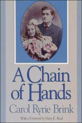 A Chain of Hands (Washington State University Press Reprint), Brink, Carol Ryrie