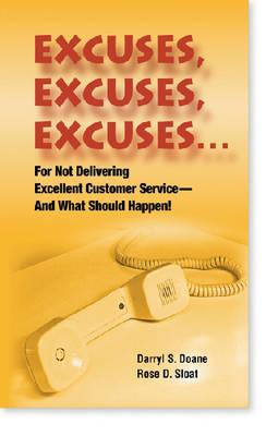 Image for Excuses, Excuses, Excuses...for Not Delivering Excellent Customer Service- –and What Should Happen!