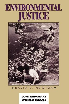 Environmental Justice: A Reference Handbook (Contemporary World Issues), Newton, David E.