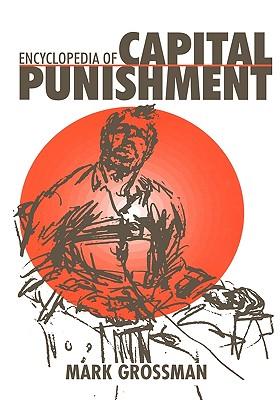 Encyclopedia of Capital Punishment, Grossman, Mark