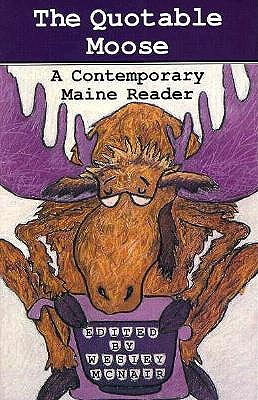 Image for The Quotable Moose: A Contemporary Maine Reader