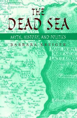 Image for The Dead Sea: Myth, History, and Politics