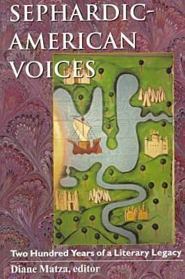 "Image for ""Sephardic-American Voices: Two Hundred Years of a Literary Legacy (Brandeis Series in American Jewish History, Culture, and Life)"""