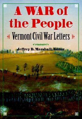 Image for A War of the People: Vermont Civil War Letters