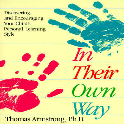 Image for In Their Own Way; Discovering and Encourageing Your Child's Personal Learning Style