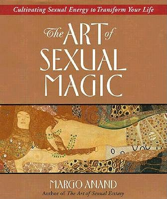 Image for The Art of Sexual Magic - Cultivating Sexual Energy to Transform Your Life