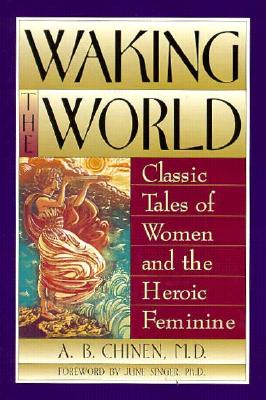 Image for WAKING THE WORLD : CLASSIC TALES OF WOME