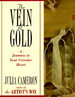 The Vein of Gold: A Journey to Your Creative Heart, Cameron, Julia