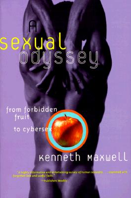 Image for A Sexual Odyssey: from Forbidden Fruit to Cybersex