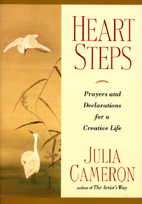 Heart Steps: Prayers and Declarations for a Creative Life, Cameron, Julia