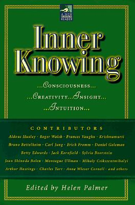 Image for Inner Knowing: Consciousness, Creativity, Insight, and Intuition (New Consciousness Reader)