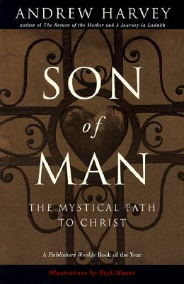 Son of Man: The Mystical Path to Christ, Harvey, Andrew
