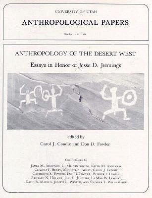 Image for Anthropology of the Desert West: Essays in Honor of Jesse D. Jennings (Anthropological Papers)