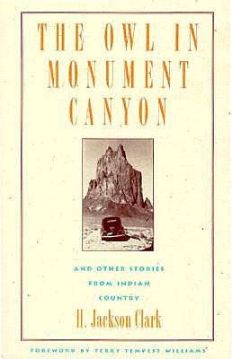 The Owl in Monument Canyon and Other Stories from Indian Country, H. Jackson Clark