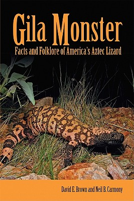 Image for GILA MONSTER : FACTS AND FOLKLORE OF AME
